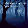 Mondgesang und Wolfsgeheul TR